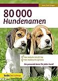 80 000 Hundenamen: Von Aabukir bis ZZ Top - Von Aabdea bis Zyriana - Der passende Name für jeden Hund: Von Aabukir bis ZZ Top. Von Aabdea bis Zyriana. Der passende Namen für jeden Hund