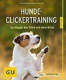 Hunde-Clickertraining: So klappt der Trick mit dem Click (GU Tierratgeber)