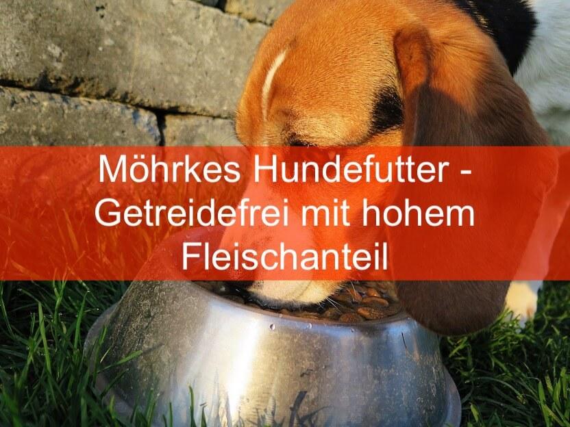Möhrkes Hundefutter - Getreidefrei mit hohem Fleischanteil